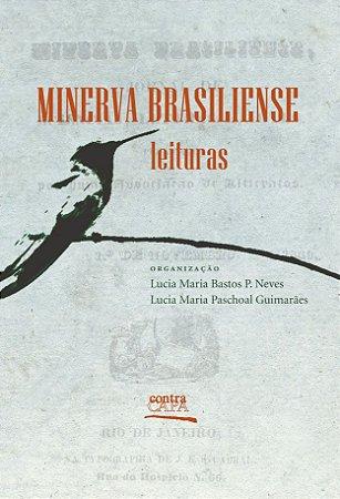 "<span class=""bn"">Minerva Brasiliense: <br>leituras</span><span class=""as"">Lucia Maria Bastos P. Neves <br>Lucia Maria P. Guimarães [org.]</span>"