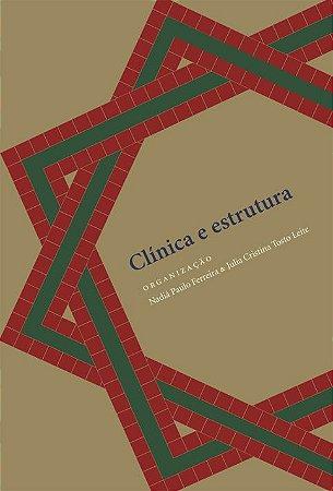 """<span class=""""bn"""">Clínica e estrutura</span><span class=""""as"""">Nadiá Paulo Ferreira <br>Julia Cristina Tosto Leite [org.]</span>"""