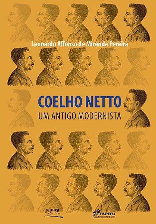 """<span class=""""bn"""">Coelho Netto: <br>um antigo modernista</span><span class=""""as"""">Leonardo Affonso de Miranda Pereira</span>"""