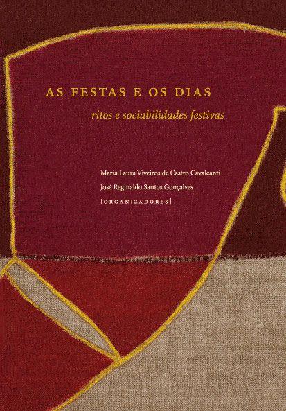 "<span class=""bn"">Festas e os dias: <br>ritos e sociabilidades festivas, As</span><span class=""as"">Maria Laura V. de C. Cavalcanti <br>José Reginaldo S. Gonçalves [org.]</span>"