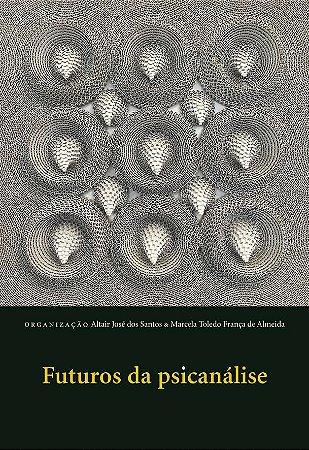 "<span class=""bn"">Futuros da psicanálise</span><span class=""as"">Altair José dos Santos <br>Marcela T. F. de Almeida [org.]</span>"
