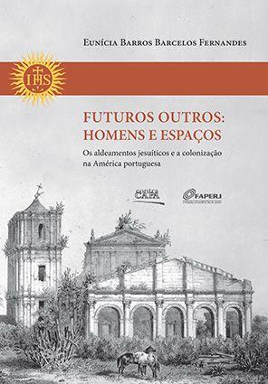 "<span class=""bn"">Futuros outros: <br>homens e espaços </span> <span class=""as"">Eunícia Barros B. Fernandes</span>"