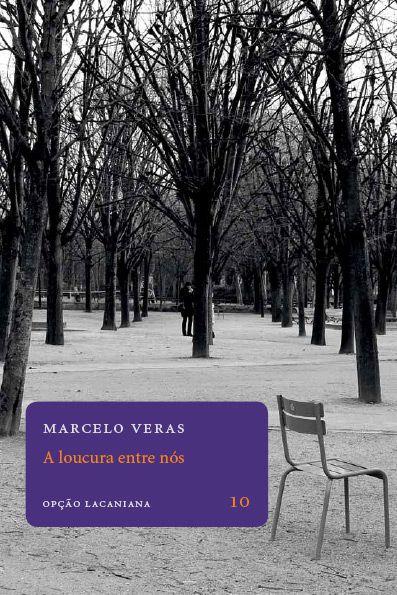 "<span class=""bn"">Loucura entre nós: <br>uma experiência lacaniana <br>no país da Saúde Mental, A</span><span class=""as"">Marcelo Veras</span>"