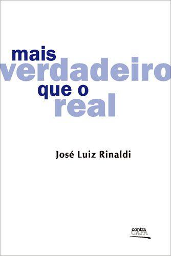 """<span class=""""bn"""">Mais verdadeiro que o real</span><span class=""""as"""">Zé Luiz Rinaldi</span>"""