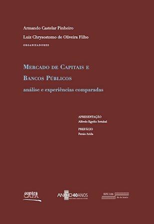"""<span class=""""bn"""">Mercado de capitais e bancos públicos: análise e experiências comparadas</span><span class=""""as"""">Armando Castelar Pinheiro <br>Luiz Chrysosotmo de Oliveira Fº [org.]</span>"""