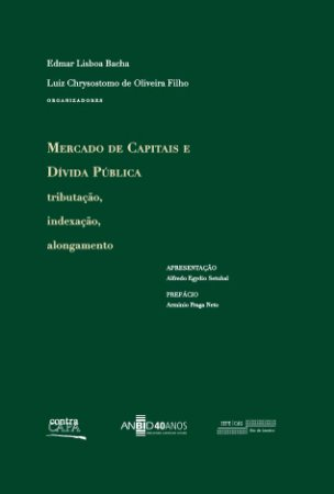 """<span class=""""bn"""">Mercado de capitais e dívida pública: tributação, indexação, alongamento</span><span class=""""as"""">Edmar Lisboa Bacha <br>Luiz Chrysosotmo de Oliveira Fº [org.]</span>"""