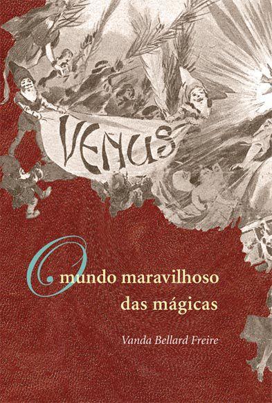 "<span class=""bn"">Mundo maravilhoso das mágicas, O</span><span class=""as"">Vanda Bellard Freire</span>"