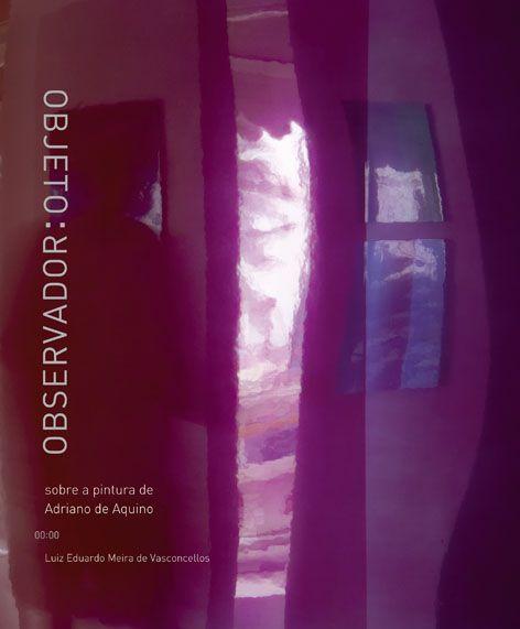 """<span class=""""bn"""">Observador objeto: sobre a pintura de Adriano de Aquino</span><span class=""""as"""">Luiz Eduardo Meira de Vasconcellos</span>"""