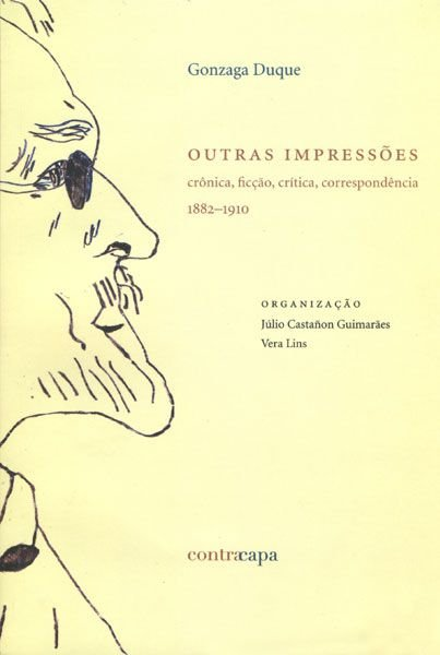 """<span class=""""bn"""">Outras impressões: <br>crônica, ficção, crítica, <br>correspondência 1882–1910</span><span class=""""as"""">Gonzaga Duque</span>"""