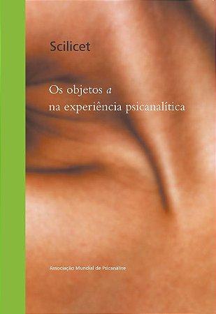 """<span class=""""bn"""">Scilicet: os objetos <i>a</i> <br>na experiência psicanalítica</span><span class=""""as"""">Associação Mundial de Psicanálise</span>"""