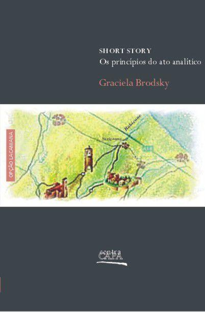 """<span class=""""bn"""">Short story: <br>os princípios do ato analítico</span><span class=""""as"""">Graciela Brodsky</span>"""