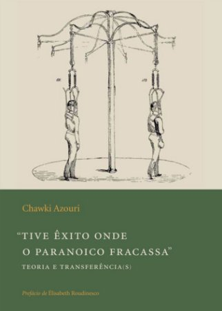 "<span class=""bn"">""Tive êxito onde <br>o paranoico fracassa"": <br>teoria e transferência(s)</span><span class=""as"">Chawki Azouri</span>"
