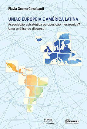 """<span class=""""bn"""">União Europeia e América Latina: associação estratégica ou oposição hierárquica?</span><span class=""""as"""">Flavia Guerra Cavalcanti</span>"""