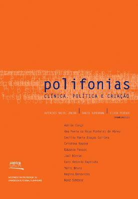 "<span class=""bn"">Polifonias: <br>clínica, política e criação</span><span class=""as"">Auterives Maciel Jr., Daniel Kupermann & Silvia Tedesco [org.]</span>"