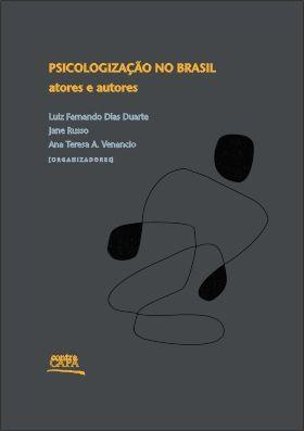 """<span class=""""bn"""">Psicologização no Brasil: <br>atores e autores</span><span class=""""as"""">Luiz Fernando Dias Duarte, <br>Jane Russo & Ana Venancio [org.]</span>"""