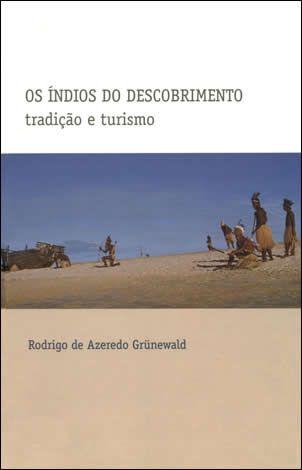 """<span class=""""bn"""">Índios do Descobrimento: <br>tradição e turismo, Os</span><span class=""""as"""">Rodrigo de Azeredo Grünewald</span>"""