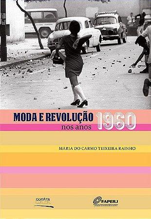 """<span class=""""bn"""">Moda e revolução <br>nos anos 1960</span><span class=""""as"""">Maria do Carmo T. Rainho</span>"""