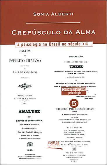 """<span class=""""bn"""">Crepúsculo da alma:<br>a psicologia no Brasil no século XIX</span><span class=""""as"""">Sonia Alberti</span>"""