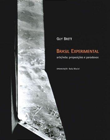 """<span class=""""bn"""">Brasil experimental<br>arte/vida: <br>proposições e paradoxos</span><span class=""""as"""">Guy Brett</span>"""