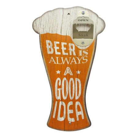 "Abridor de cerveja de parede com a frase ""Beer is always a good idea"""