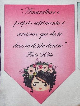 Flamula Frida Amuralhar o próprio sofrimento...