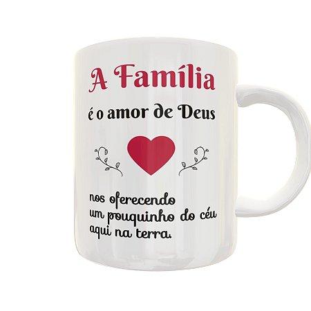 Caneca A Família é o Amor de Deus