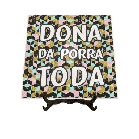 Azulejo Decorativo Dona da Porra Toda 15x15cm