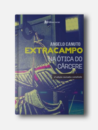 Extracampo na ótica do cárcere - Angelo Canuto