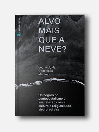 Alvo Mais que a Neve? - Leonardo da Conceição Mariano