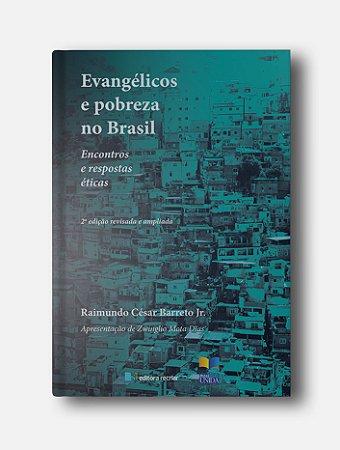 Evangélicos e pobreza no Brasil - Raimundo César Barreto Junior