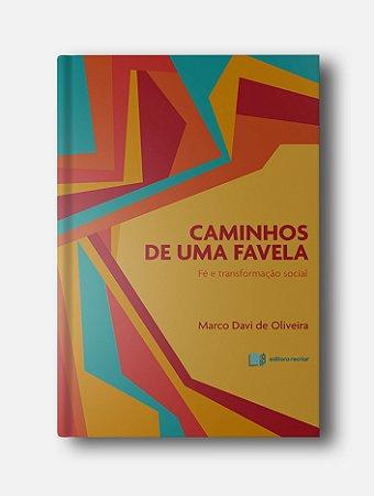 Caminhos de uma favela - Marco Davi de Oliveira