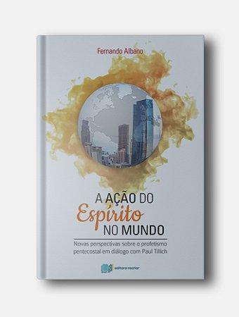 A Ação do Espírito no Mundo - Fernando Albano