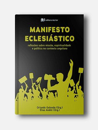 Manifesto eclesiástico - Orlando Gulonda e Elias André (Orgs)