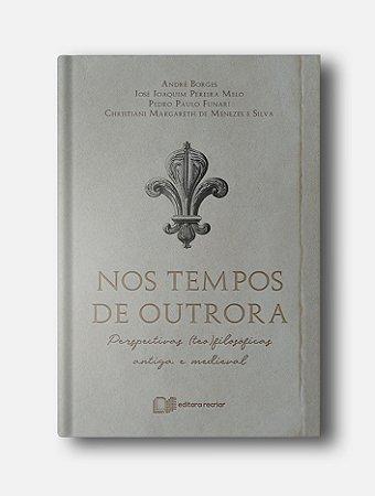 Nos tempos de outrora - André Borges e Pedro Paulo Funari (Org.)