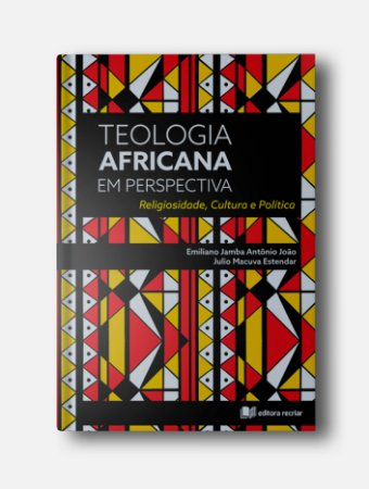 Pré- venda - Teologia Africana em Perspectiva - Emiliano Jamba e Julio Estendar