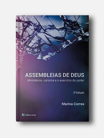 Assembleias de Deus: ministérios, carisma e o exercício do poder