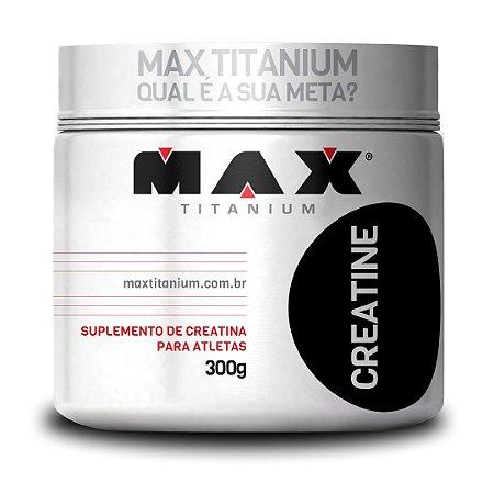 Creatina Max Titanium - Pote 300g
