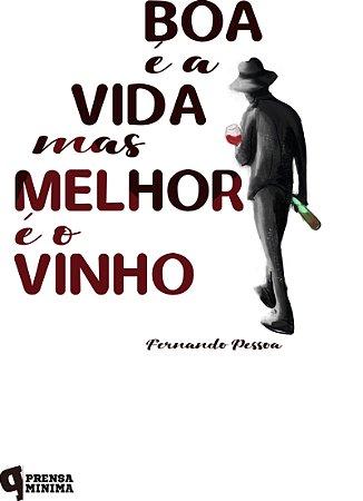 Camiseta Vida e Vinho, Fernando Pessoa
