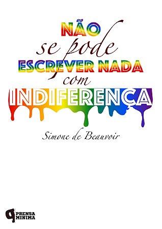 Camiseta Simone de Beauvoir, Indiferença
