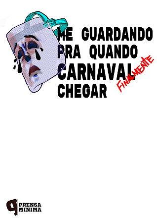 Camiseta Me Guardando pra quando (FINALMENTE) o Carnaval Chegar