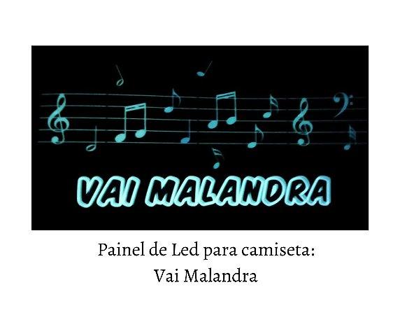 Painel de Led para camisetas: Vai Malandra