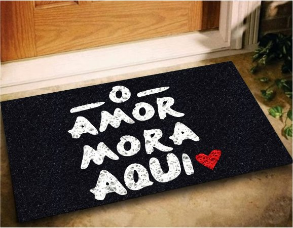 Tapete Capacho O Amor Mora Aqui 60x40 - Preto