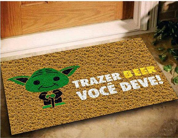 Tapete Capacho Trazer Beer Você Deve 60x40 Cerveja Yoda Casa