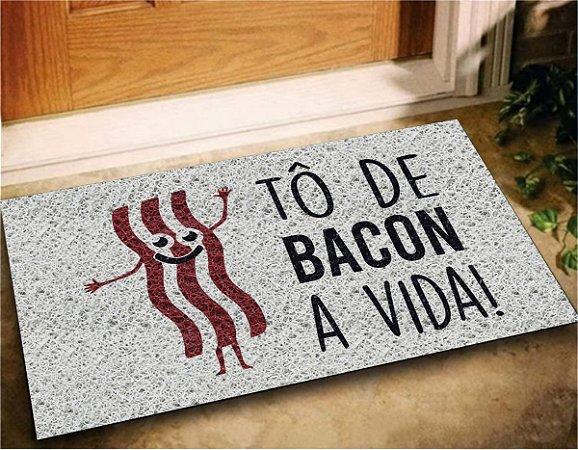 Tapete Capacho Divertido To de Bacon a Vida 60x40 Casa Lar