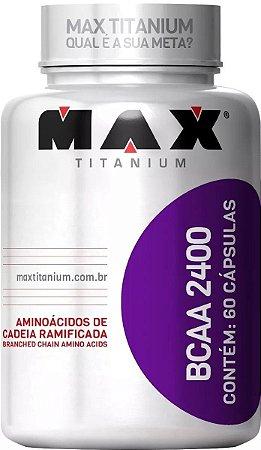 BCAA 2400 Pote 60 Cápsulas - MAX TITANIUM SUPLEMENTOS