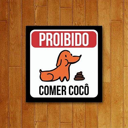 Placa Decorativa Comer Cocô - Um Sábado Qualquer