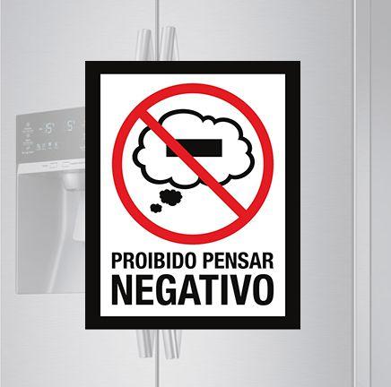 Imã de geladeira - Proibido pensar negativo