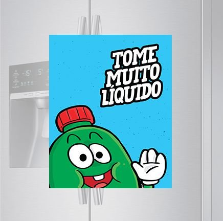 Imã de geladeira - Tome muito liquido