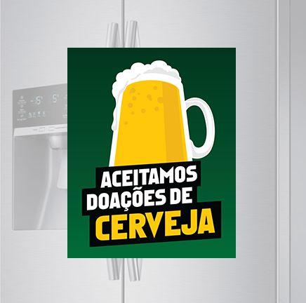 Imã de geladeira - Aceitamos doações de cerveja