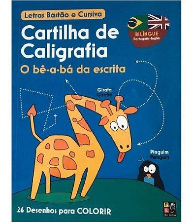 Cartilha de Caligrafia Bilingue - O Bê-abá da Escrita